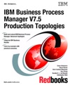 IBM Business Process Manager V75 Production Topologies