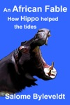 An African Fable How Hippo Helped The Tides Book 5 African Fable Series