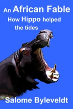 An African Fable: How Hippo helped the tides (Book #5, African Fable Series)