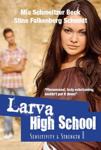 Sensitivity & Strength, Larva High School 1