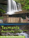 Tasmania Australia Illustrated Travel Guide  Maps Including Hobart And More Mobi Travel