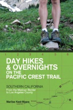Day Hikes and Overnights on the Pacific Crest Trail: Southern California: From the Mexican Border to Los Angeles County