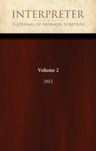 Interpreter: A Journal of Mormon Scripture, Volume 2 (2012)