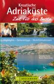 Reiseführer Kroatische Adriaküste - Zeit für das Beste: Geheimtipps und Wohlfühladressen