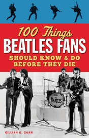Download and Read Online 100 Things Beatles Fans Should Know & Do Before They Die