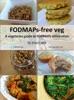 FODMAPs-free veg: A vegetarian guide to FODMAPs elimination