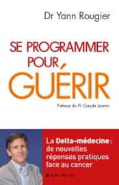 SE PROGRAMMER POUR GUéRIR