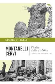 L'Italia della disfatta - 10 giugno 1940 - 8 settembre 1943