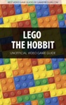 LEGO The Hobbit - Unofficial Video Game Guide