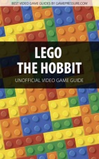 Lego The Hobbit Unofficial Video Game Guide By Jacek Halas
