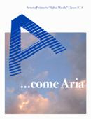 A...come Aria