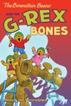 The Berenstain Bears Chapter Book The G-Rex Bones