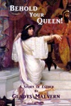 Behold Your Queen A Story Of Esther