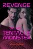 Revenge of the Tentacle Monster (Tentacle Erotica)