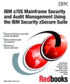 IBM ZOS Mainframe Security And Audit Management Using The IBM Security ZSecure Suite