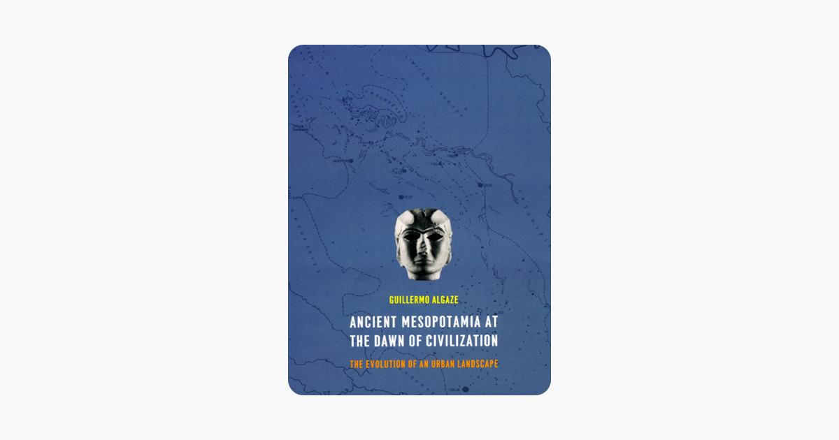 Ancient Mesopotamia at the Dawn of Civilization: The Evolution of an Urban Landscape