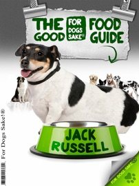 THE JACK RUSSELL TERRIER GOOD FOOD GUIDE