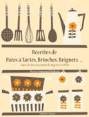 Recettes de pâtes à tartes, brioches, beignets…