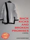 Back Kicks And Broken Promises
