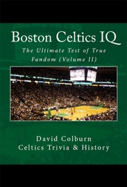 BOSTON CELTICS IQ: THE ULTIMATE TEST OF TRUE FANDOM (VOLUME II)
