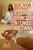 L'eterna giovinezza con i cinque tibetani