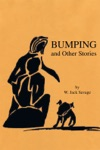 Bumping And Other Stories