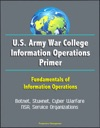 US Army War College Information Operations Primer Fundamentals Of Information Operations - Botnet Stuxnet Cyber Warfare NSA Service Organizations