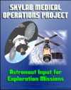 Skylab Medical Operations Project Recommendations To Improve Crew Health And Performance For Future Exploration Missions