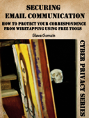 Securing Email Communication: How to Protect Your Correspondence from Wiretapping Using Free Tools