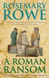 A ROMAN RANSOM (A LIBERTUS MYSTERY OF ROMAN BRITAIN, BOOK 8)