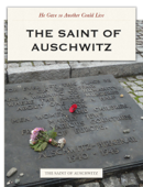 The Saint of Auschwitz