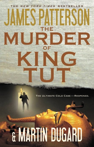 James Patterson & Martin Dugard - The Murder of King Tut