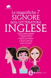 LE MAGNIFICHE 7 SIGNORE DELLA LETTERATURA INGLESE