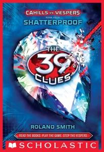 The 39 Clues: Cahills vs. Vespers Book 4: Shatterproof da Roland Smith
