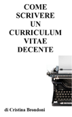 Come scrivere un curriculum vitae decente