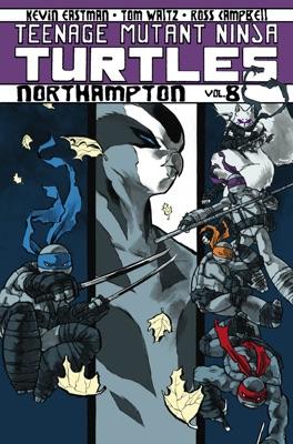 Teenage Mutant Ninja Turtles, Vol. 8: Northampton