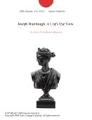 Joseph Wambaugh: A Cop's Eye View.