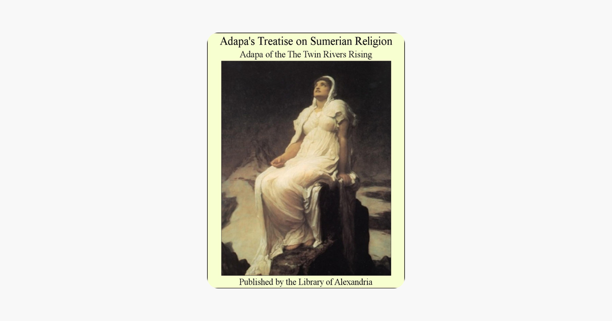 Adapa's Treatise on Sumerian Religion