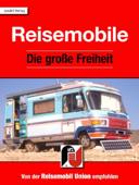 Reisemobile - Die große Freiheit