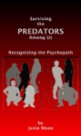 Surviving The Predators Among Us Recognizing The Psychopath