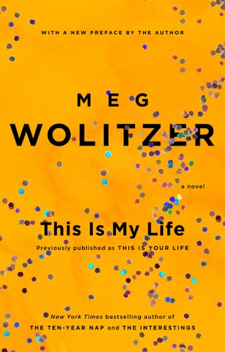 Meg Wolitzer - This Is My Life