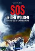 SOS in den Wolken - 25 atemberaubende Geschichten über Unfälle der Luftfahrt