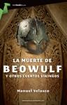 La Muerte De Beowulf Y Otros Cuentos Vikingos