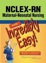 NCLEX-RN® Maternal-Neonatal Nursing Made Incredibly Easy!®
