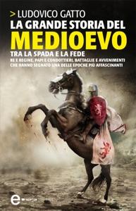 La grande storia del Medioevo Book Cover