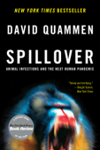 Spillover: Animal Infections and the Next Human Pandemic Book Cover