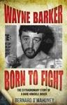 Wayne Barker Born To Fight