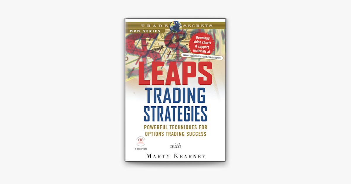 Marty Kearney - LEAPS Trading Strategies- Powerful Techniques for Options Trading Success