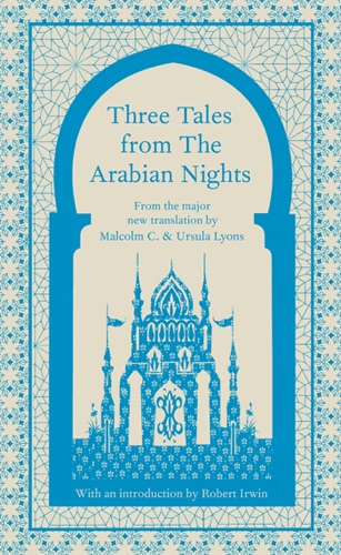 Malcolm Lyons - Three Tales from the Arabian Nights