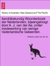 Aardrijkskundig Woordenboek Der Nederlanden Bijeengebragt Door A J Van Der Aa Onder Medewerking Van Eenige Vaderlandsche Geleerden ACHTESTE DEEL